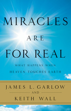 Miracles Are for Real by James L. Garlow and Keith Wall