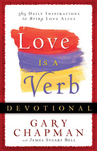Love is a Verb Devotional by Dr. Gary Chapman with James Stuart Bell