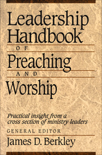Leadership Handbook of Preaching and Worship