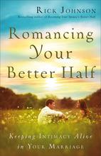 Romancing Your Better Half