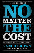 No Matter the Cost by Vance Brown with John Blase