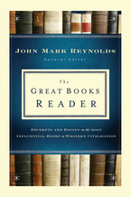 The Great Books Reader by John Mark Reynolds