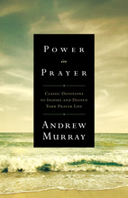 Power in Prayer by Andrew Murray