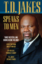 T.D. Jakes Speaks to Men by T.D. Jakes