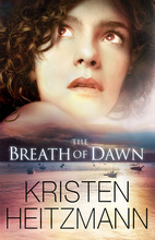 Breath of Dawn by Kristen Heitzmann