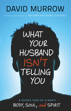 What Your Husband Isn't Telling You by David Murrow