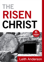 The Risen Christ by Leith Anderson