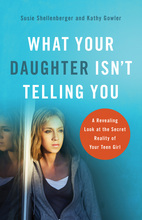 What Your Daughter Isn't Telling You by Susie Shellenberger and Kathy Gowler