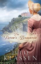 Tutor's Daughter by Julie Klassen