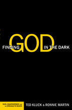 Finding God in the Dark by Ted Kluck and Ronnie Martin