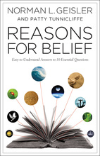 Reasons for Belief: Easy-to-Understand Answers to 10 Essential Questions by Norman L. Geisler, Patty Tunnicliffe