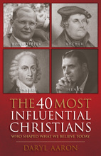 The 40 Most Influential Christians by Daryl Anderson