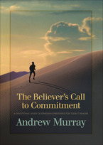 The Believer's Call to Commitment by Andrew Murray