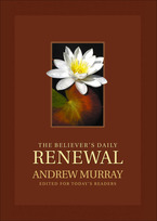 The Believer's Daily Renewel by Andrew Murray