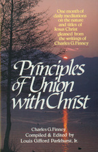 Principles of Union with Christ by Charles Finney and L. G. Parkhurst Jr.