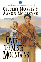 Over the Misty Mountains by Gilbert Morris and Aaron McCarver