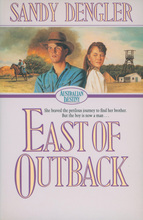 East of Outback by Sandy Dengler