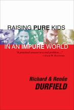 Raising Pure Kids: In an Impure World by Richard and Renee Durfield