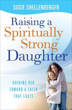 Raising a Spiritually Strong Daughter