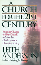 Church for the 21st Century by Leith Anderson