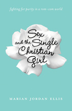 Sex and the Single Christian Girl