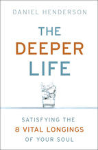 The Deeper Life by Daniel Henderson with Brenda Brown