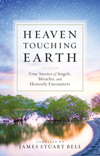 Heaven Touching Earth by James Stuart Bell, comp.