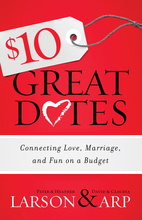 $10 Great Dates by Peter & Heather Larson and David & Claudia Arp
