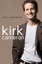 Still Growing by Kirk Cameron and Lissa Hall Johnson