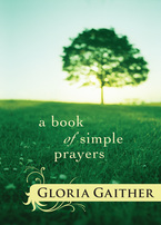 Book of Simple Prayers by Gloria Gaither