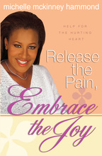 Release the Pain, Embrace the Joy by Michelle McKinney Hammond