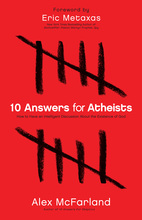 10 Answers for Atheists by Alex McFarland
