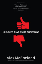 10 Issues the Divide Christians by Alex McFarland