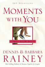 Moments with You by Dennis and Barbara Rainey