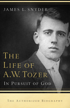 Life of A.W. Tozer by James L. Snyder