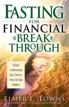 Fasting for Financial Breakthrough by Elmer L. Towns