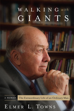 Walking with Giants by Elmer L. Towns