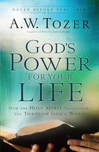 God's Power for Your Life by A.W. Tozer and James L. Snyder