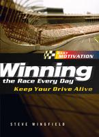 Winning the Race Every Day by Steve Wingfield