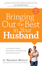 Bringing Out the Best in Your Husband by Norman H. Wright