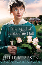 The Maid of Fairborne Hall by Julie Klassen