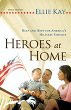 Heroes at Home: Help and Hope for America's Military Families by Ellie Kay