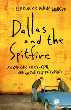 Dallas and the Spitfire by Ted Kluck and Dallas Jahnke