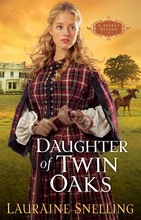Daughter of Twin Oaks by Lauraine Snelling