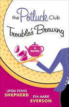 The Potluck Club--Trouble's Brewing