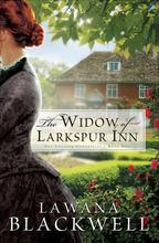 The Widow of Larkspur Inn by Lawana Blackwell