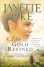 Like Gold Refined, Repackaged Edition by Janette Oke